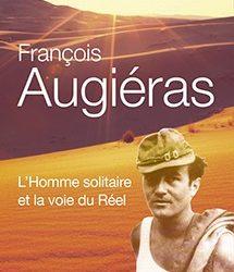 François Augérias, L'homme solitaire et la voie du Réel