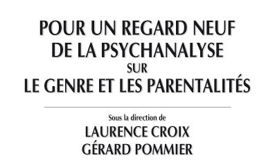 Pour un regard neuf de la psychanalyse sur le genre et la parentalité