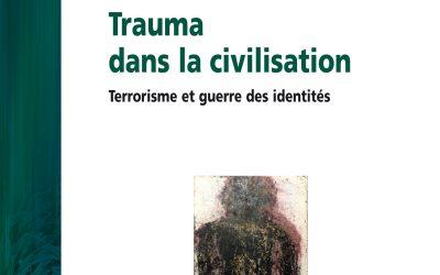 « Trauma dans la civilisation. Terrorisme et guerre des identités »