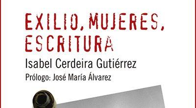 Exilio, mujeres, escritura Isabel Cerdeira