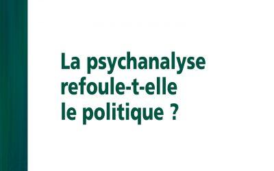 La psychanalyse refoule-t-elle le politique ? Roland Chemama