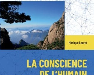 La conscience de l'humain, Monique LAURET